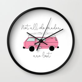 Not all who wander are lost- Pink Retro Camper Wall Clock