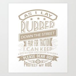 Protect my Ride I pray for Traction believer Art Print