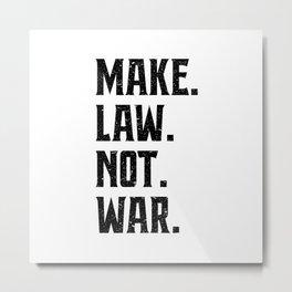 Make Law Not War Lawyer Judge Saying Metal Print