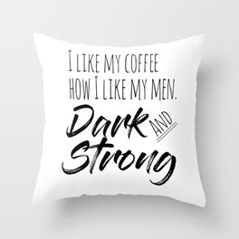 Coffee and Men Throw Pillow