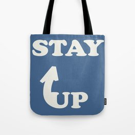 Stay Up Tote Bag