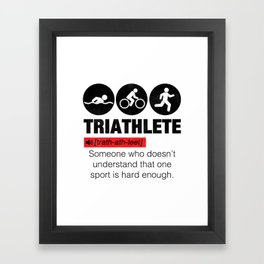 Funny Definition Triathlete Framed Art Print