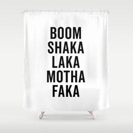 Boom Shaka Laka Funny Quote Shower Curtain