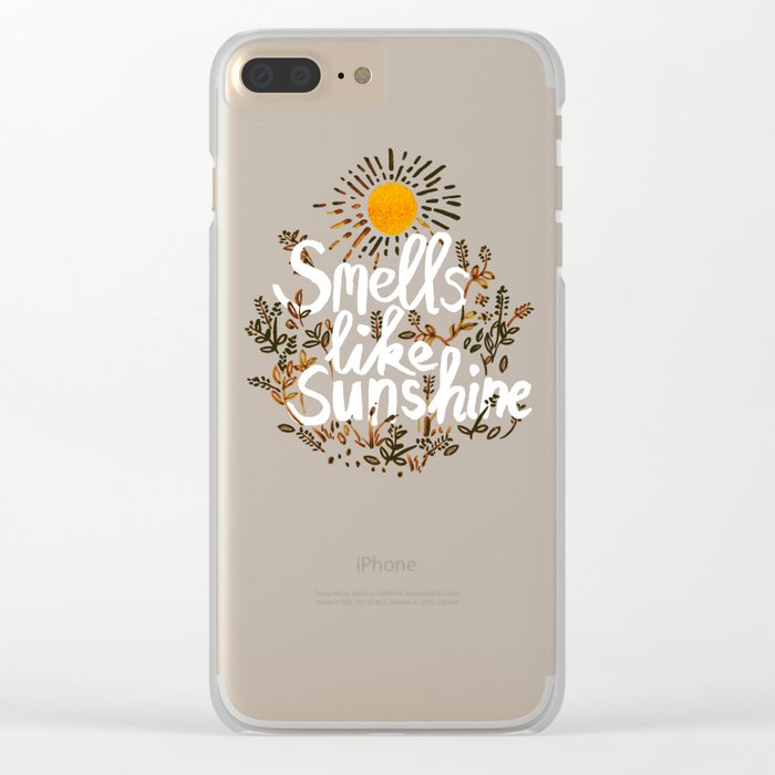 Smells Like Sunshine Clear iPhone Case