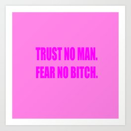Trust No Man Art Print