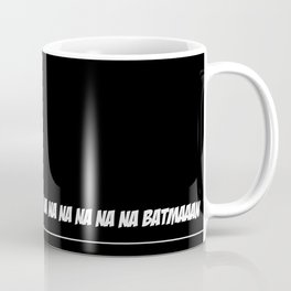 Na Na Na Batmaaan Coffee Mug