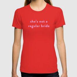 She's Not a Regular Bride (mean girls) T-shirt