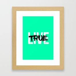 Live True Framed Art Print