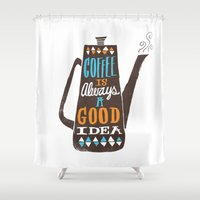 coffee Shower Curtains featuring coffee is always a good idea by Matthew Taylor Wilson