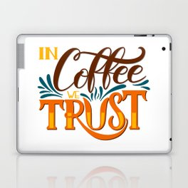 In Coffee We Trust Laptop & iPad Skin