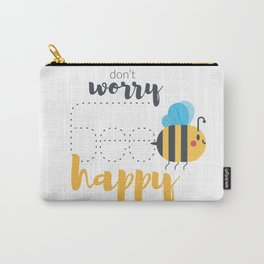 Don't worry BEE happy! Carry-All Pouch