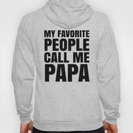 My Favorite People Call Me Papa Hoody