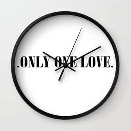 Only one love Wall Clock