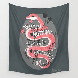 There is nothing as eloquent as a rattlesnake's tail, inspirational quote Wall Tapestry