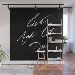Live and let die Wall Mural