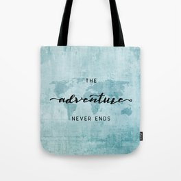 The Adventure Never Ends - Turquoise Map Tote Bag