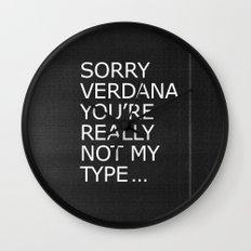 Sorry Verdana you're really not my type Wall Clock
