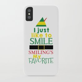 I just like to Smile - Buddy the Elf iPhone Case