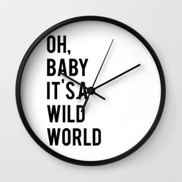 Love Quote Oh Baby It's A Wild World Anniversary Gift For Him For Her Wall Quote Quote Print Art Wall Clock
