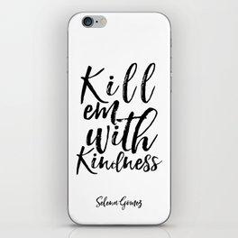 Lyrics Art Inspirational Poster Wall Art Song Lyrics Typography Quotes Kill Em With Kindness iPhone Skin