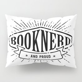 Booknerd and Proud Black Pillow Sham