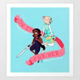 DO IT FOR HER/HIM Art Print