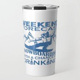 WEEKEND FORECAST SNOWBOARDING Travel Mug