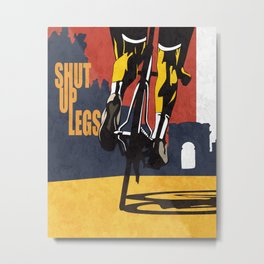 Retro Tour de France Cycling Illustration Poster: Shut Up Legs Metal Print