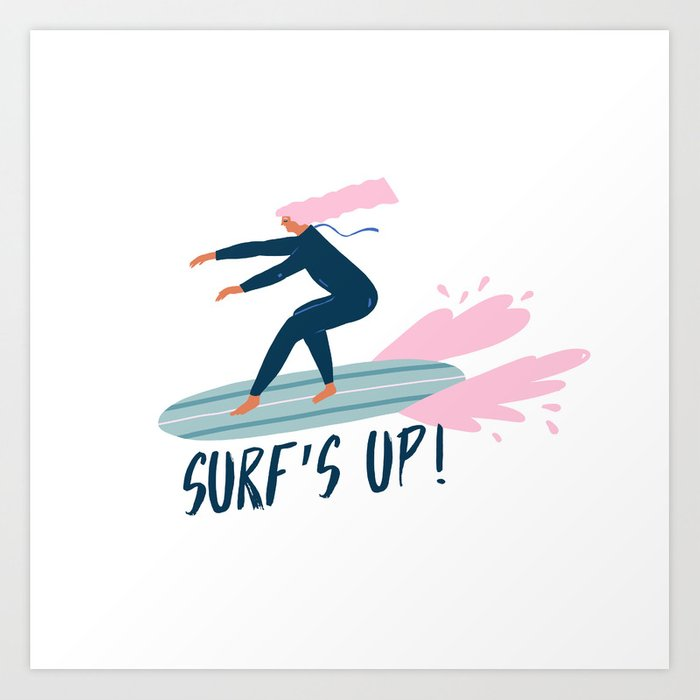 Surf's up! Art Print