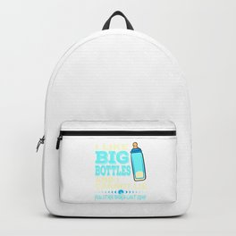 """""""I Like Big Bottles And I Cannot Lie, You Other Babies Can't deny"""" tee design for grown ups like you Backpack"""
