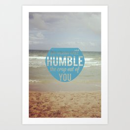 The Ocean Makes Us Humble Art Print