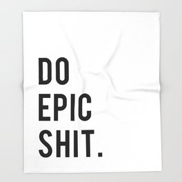 Do Epic Sh*t Minimal Motivational Quote Throw Blanket
