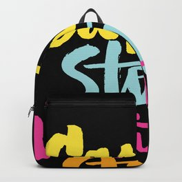 can't stop won't stop Backpack