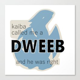 Kaiba Called Me a Dweeb and He Was Right Canvas Print