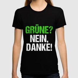 Grüne? Nein Danke! Anti Grünen Gegen Grüne FCK GRN Spruch product T-shirt