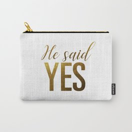 He said yes (gold) Carry-All Pouch