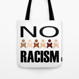 Say no to racism- anti racism graphic Tote Bag