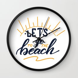 Let's go to the beach Lettering poster Wall Clock