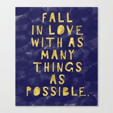 Fall In Love With As Many Things As Possible Canvas Print