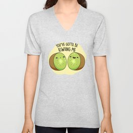 You've Gotta Be Kiwiing Me Cute Kiwi Fruit Pun Unisex V-Neck