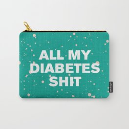 All My Diabetes Shit™ (Arcadia Paint) Carry-All Pouch