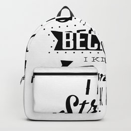 I am strong because i know my weaknesses Backpack