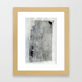 FAILED Framed Art Print