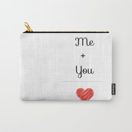 Me + You = Love Carry-All Pouch