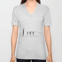 LOVE LIVES HERE, Calligraphy Print,Love Quote,Love Sign,Family Sign,Family Wall Decor,Quote prints,T Unisex V-Neck
