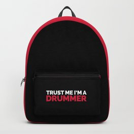 Trust Me Drummer Music Quote Backpack