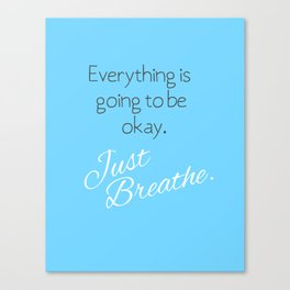 Just Breathe. Canvas Print