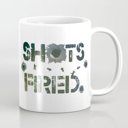 Shots Fired Coffee Mug