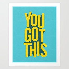 You Got This motivational typography poster inspirational quote bedroom wall home decor Art Print