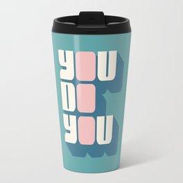 You Do You (2) Travel Mug